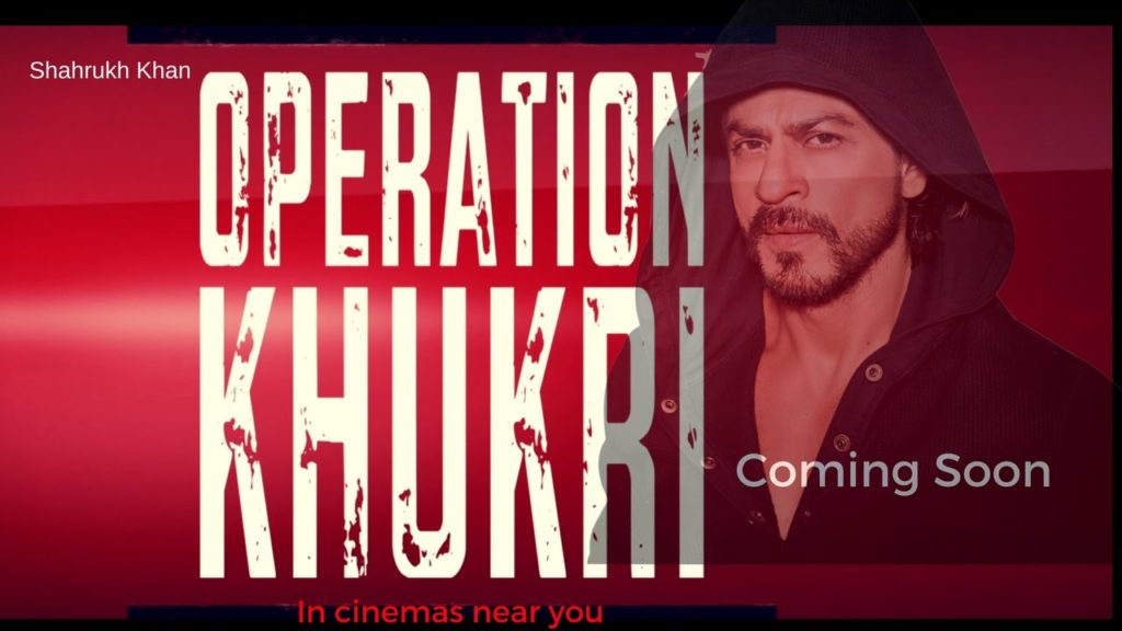 operation-khukri-sharukh-khan